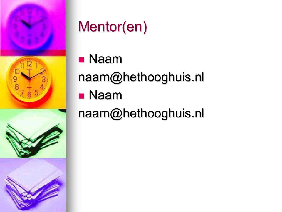 Mentor(en) Naam Naamnaam@hethooghuis.nl naam@hethooghuis.nl