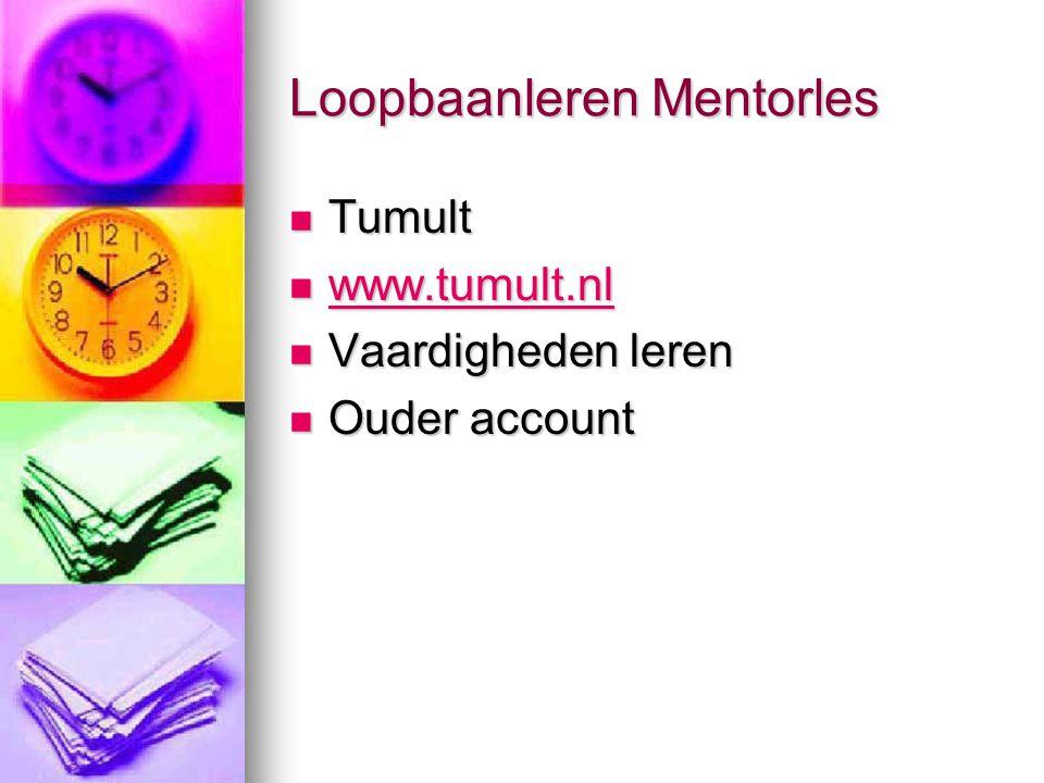 Loopbaanleren Mentorles Tumult Tumult www.tumult.nl www.tumult.nl www.tumult.nl Vaardigheden leren Vaardigheden leren Ouder account Ouder account