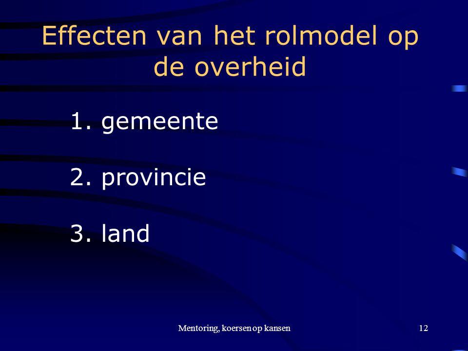 Mentoring, koersen op kansen12 Effecten van het rolmodel op de overheid 1.