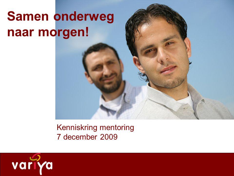 Variya leeft! Samen onderweg naar morgen! Kenniskring mentoring 7 december 2009