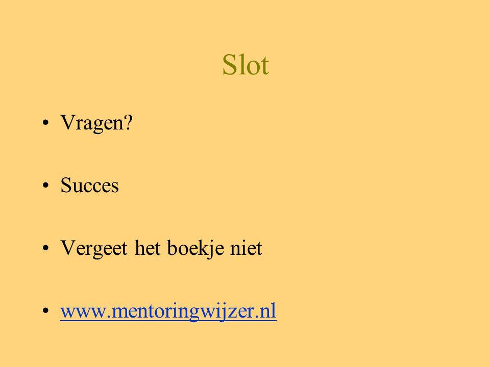Slot Vragen Succes Vergeet het boekje niet www.mentoringwijzer.nl