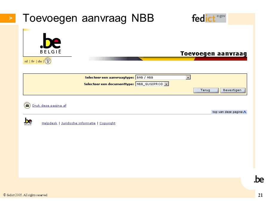 21 © fedict 2005. All rights reserved Toevoegen aanvraag NBB