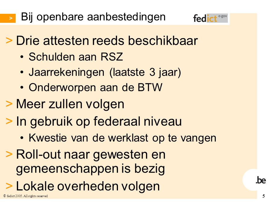 36 © fedict 2005. All rights reserved Request sociale zekerheid < Ondernemingsnr. < Datum attest