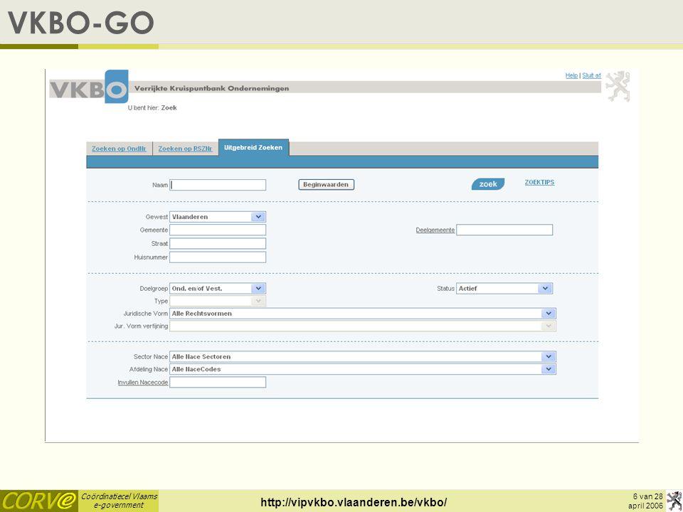 Coördinatiecel Vlaams e-government 7 van 28 april 2006 VKBO Web Services  Online raadplegen (punctueel, inbouwen in een applicatie) –GeefOnderneming –GeefOndernemingHistorisch –GeefActiviteiten –GeefTewerkstellingOnderneming –GeefVestigingen –GeefHoedanigheden –ZoekOnderneming –GeefAdresLocatieCRAB –RegistreerDossierOnderneming –VerwijderDossierOnderneming www.corve.be