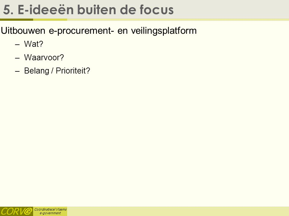 Coördinatiecel Vlaams e-government 5.