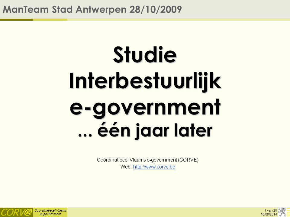 Coördinatiecel Vlaams e-government 16/09/2014 Studie Interbestuurlijk e-government...
