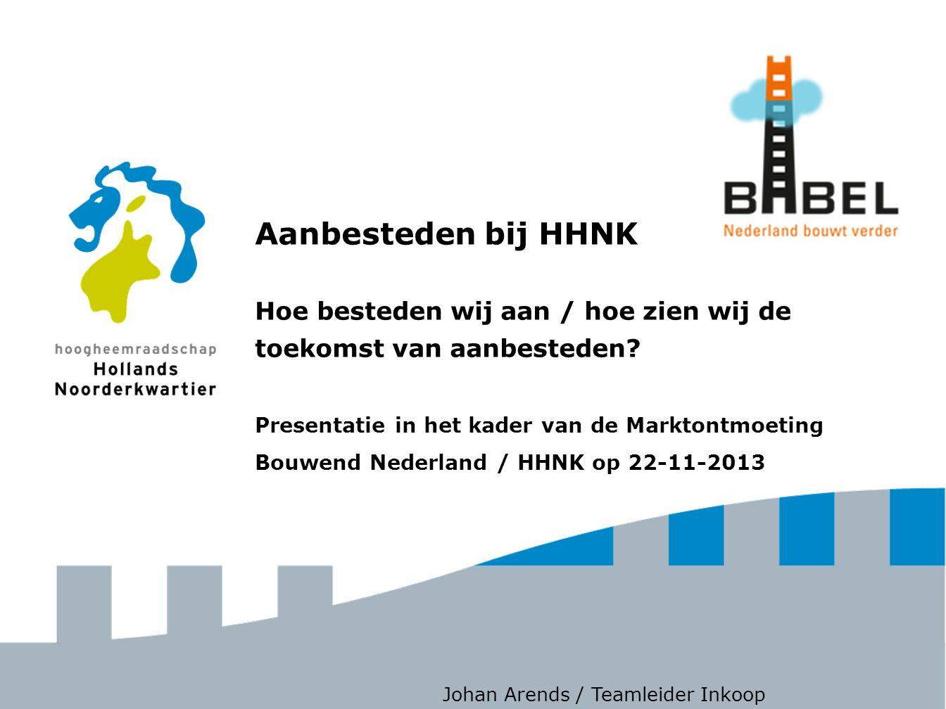 Aanbesteden bij HHNK Hoe besteden wij aan / hoe zien wij de toekomst van aanbesteden.