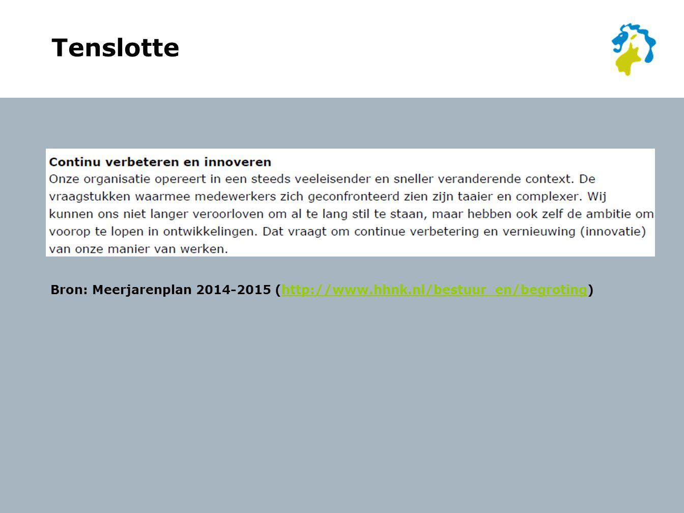 Tenslotte Bron: Meerjarenplan 2014-2015 (http://www.hhnk.nl/bestuur_en/begroting)http://www.hhnk.nl/bestuur_en/begroting