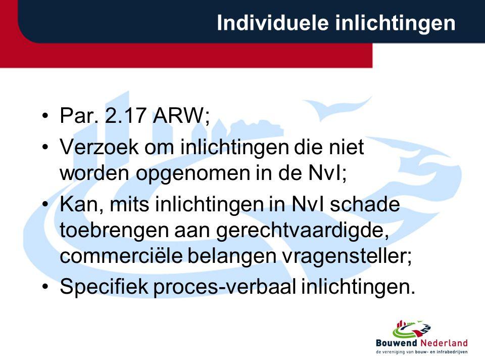 Individuele inlichtingen Par. 2.17 ARW; Verzoek om inlichtingen die niet worden opgenomen in de NvI; Kan, mits inlichtingen in NvI schade toebrengen a