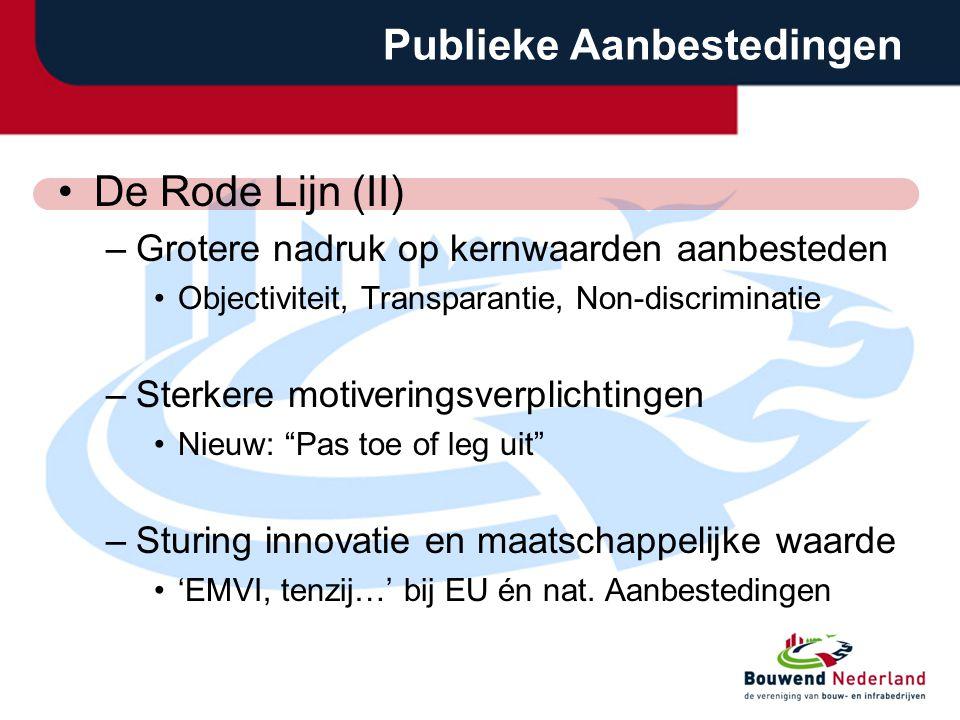 Publieke Aanbestedingen De Rode Lijn (II) –Grotere nadruk op kernwaarden aanbesteden Objectiviteit, Transparantie, Non-discriminatie –Sterkere motiver