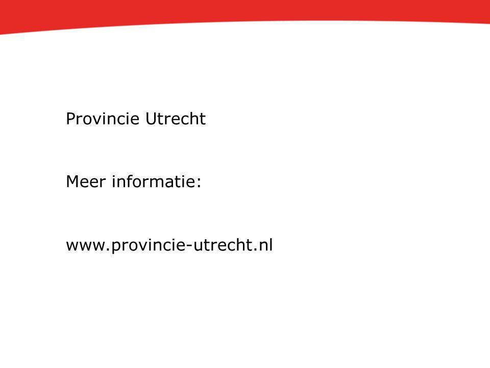 Provincie Utrecht Meer informatie: www.provincie-utrecht.nl