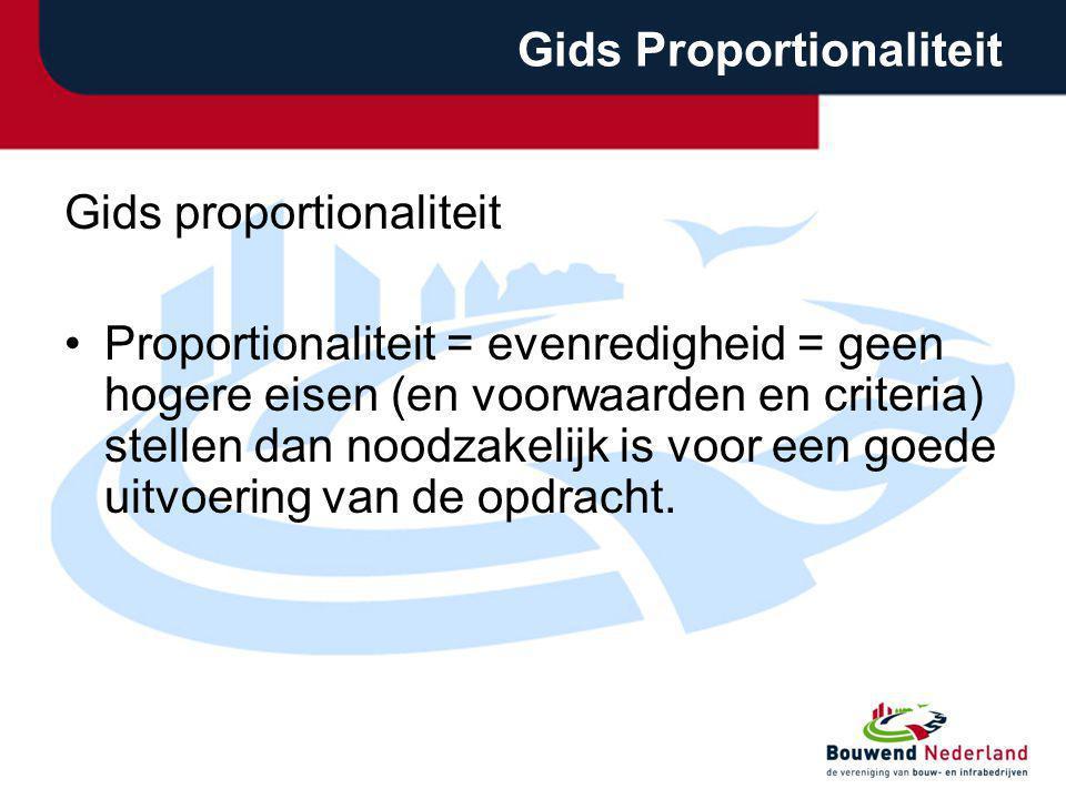 Gids Proportionaliteit Gids proportionaliteit Proportionaliteit = evenredigheid = geen hogere eisen (en voorwaarden en criteria) stellen dan noodzakel