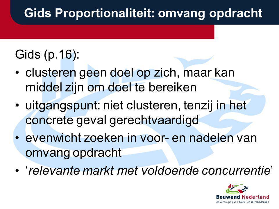 Gids Proportionaliteit: omvang opdracht Gids (p.16): clusteren geen doel op zich, maar kan middel zijn om doel te bereiken uitgangspunt: niet clustere