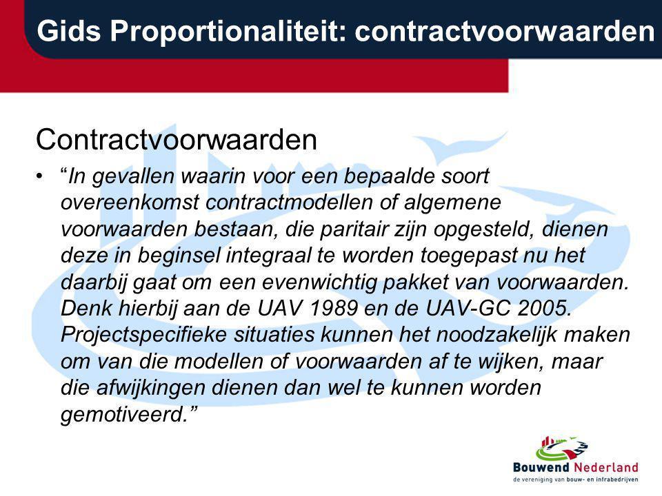 """Gids Proportionaliteit: contractvoorwaarden Contractvoorwaarden """"In gevallen waarin voor een bepaalde soort overeenkomst contractmodellen of algemene"""