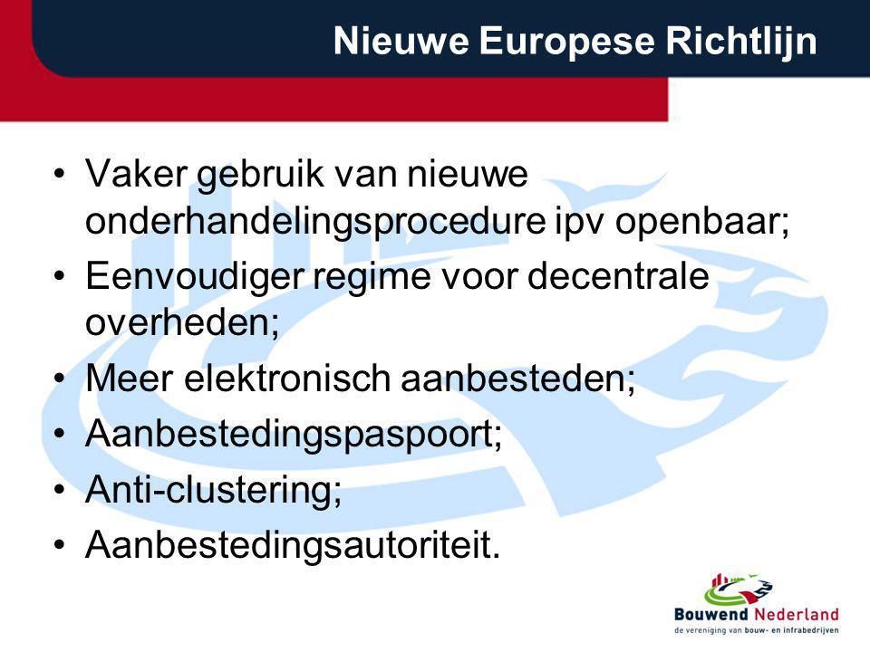Nieuwe Europese Richtlijn Vaker gebruik van nieuwe onderhandelingsprocedure ipv openbaar; Eenvoudiger regime voor decentrale overheden; Meer elektroni