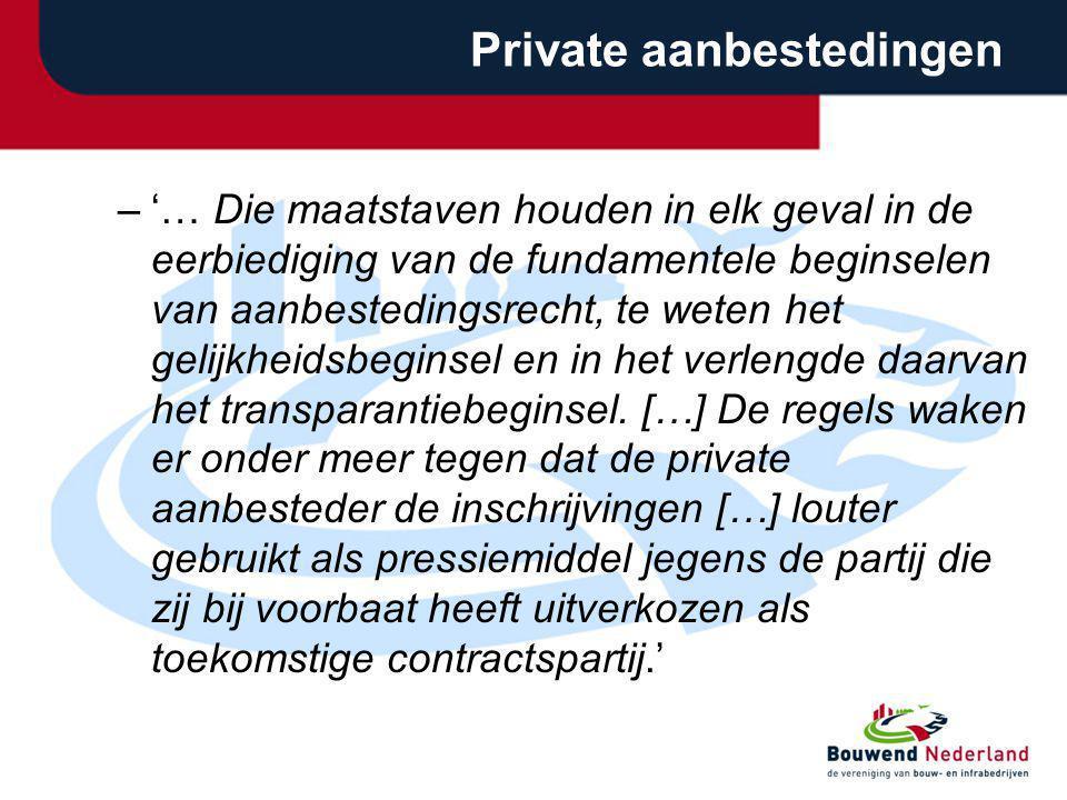 Private aanbestedingen –'… Die maatstaven houden in elk geval in de eerbiediging van de fundamentele beginselen van aanbestedingsrecht, te weten het g