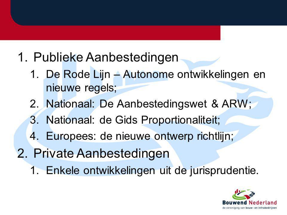 1.Publieke Aanbestedingen 1.De Rode Lijn – Autonome ontwikkelingen en nieuwe regels; 2.Nationaal: De Aanbestedingswet & ARW; 3.Nationaal: de Gids Prop