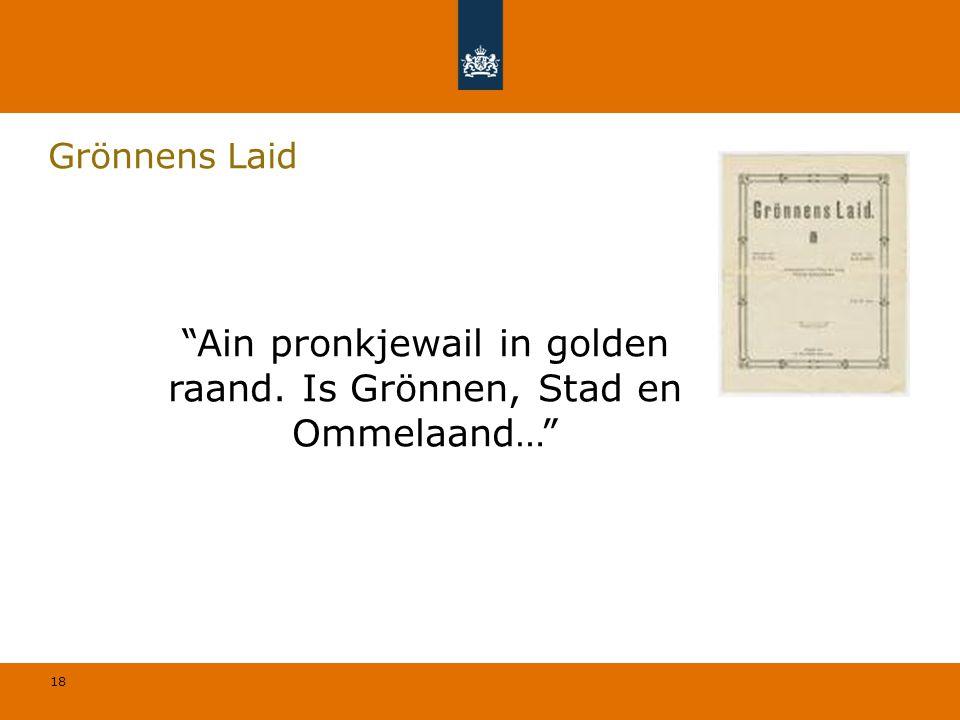 18 Grönnens Laid Ain pronkjewail in golden raand. Is Grönnen, Stad en Ommelaand…