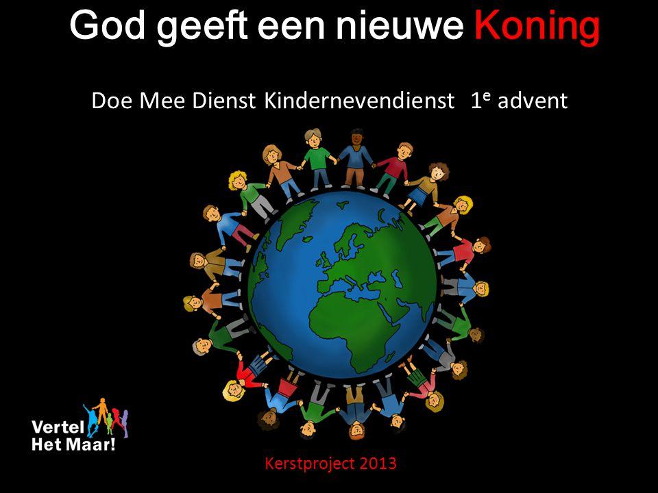 God geeft een nieuwe Koning Kerstproject 2013 Doe Mee Dienst Kindernevendienst 1 e advent