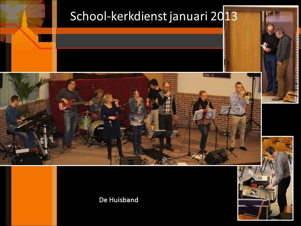 School-kerkdienst januari 2013 Welkom en mededelingen