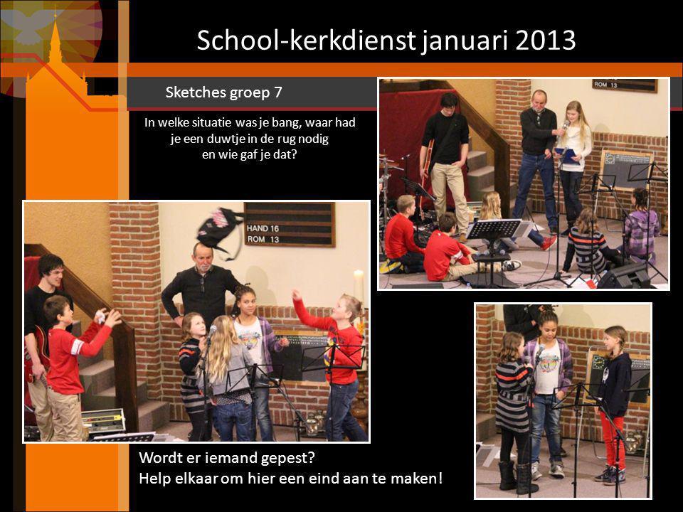 School-kerkdienst januari 2013 Bemoedig elkaar, je durft het best, je kunt het!.