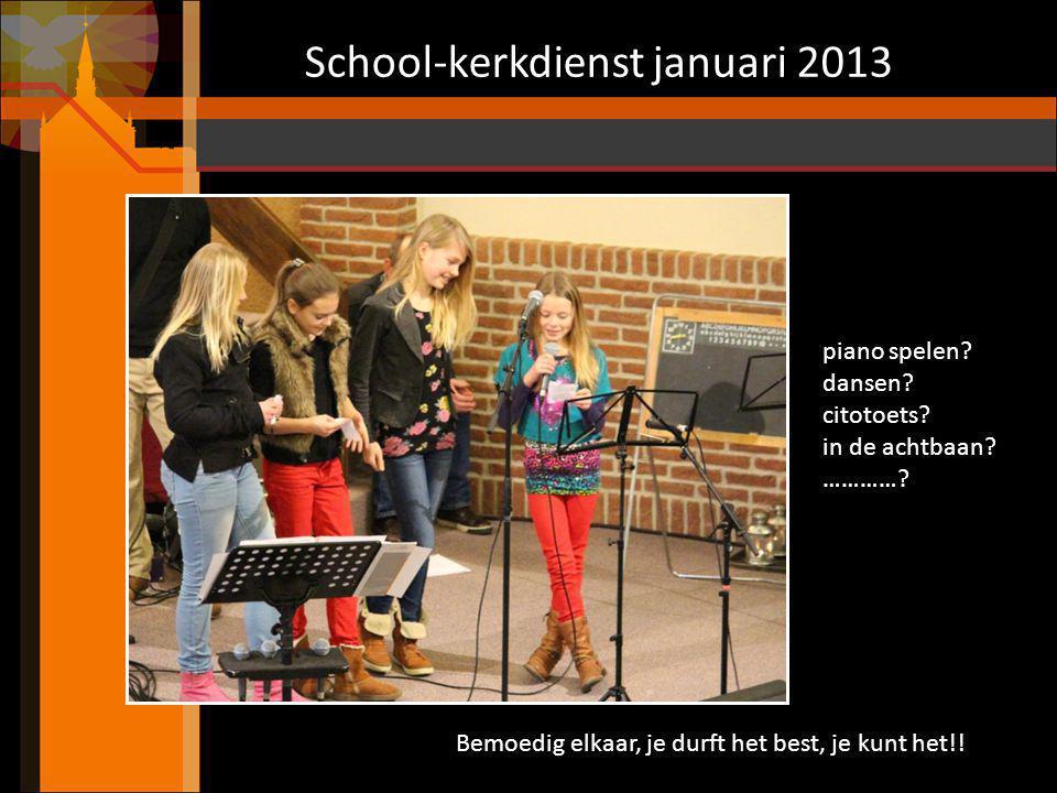 School-kerkdienst januari 2013 Samen zijn wij minder bang Yes, ineens weer inspiratie!