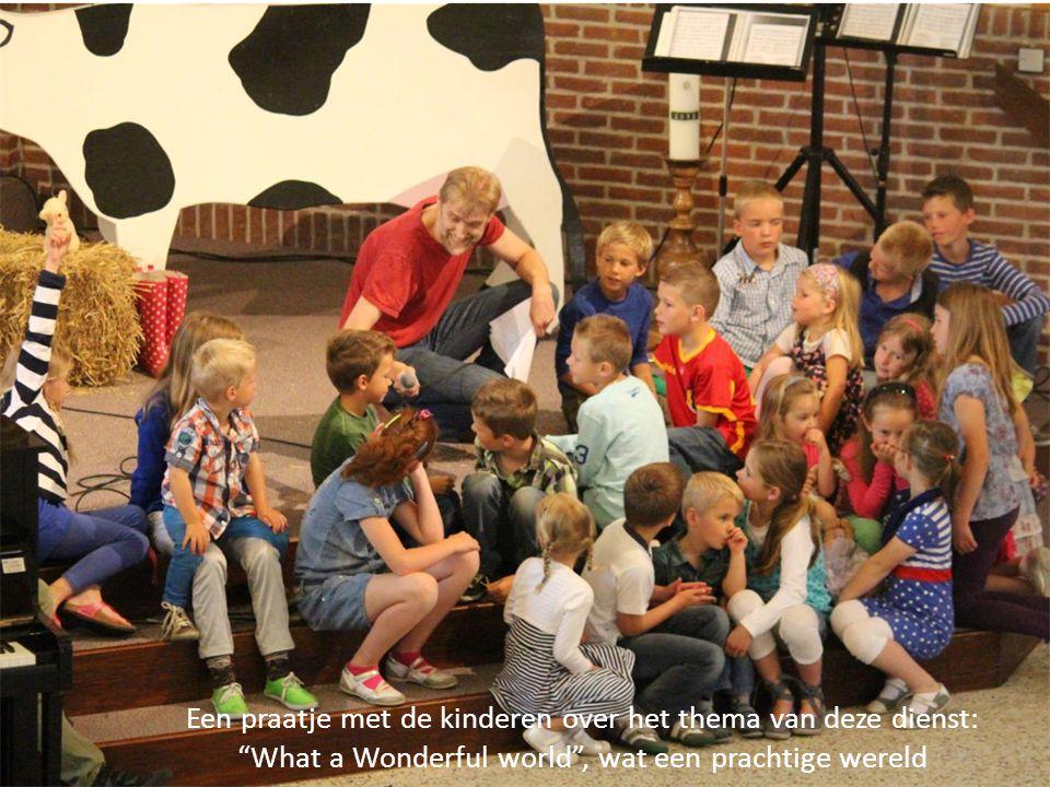 """Een praatje met de kinderen over het thema van deze dienst: """"What a Wonderful world"""", wat een prachtige wereld"""