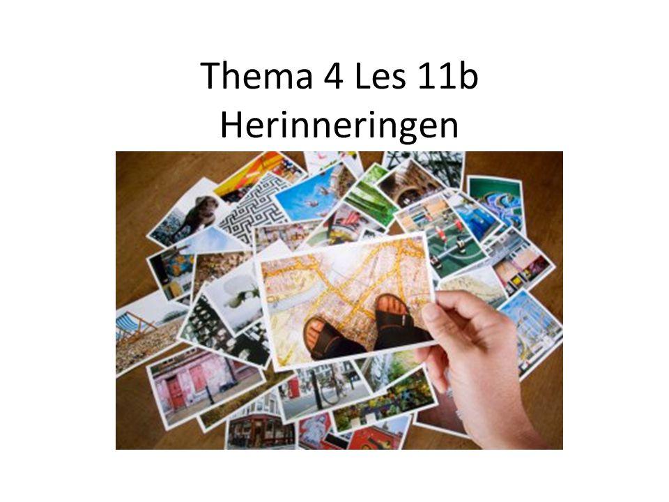 Thema 4 Les 11b Herinneringen