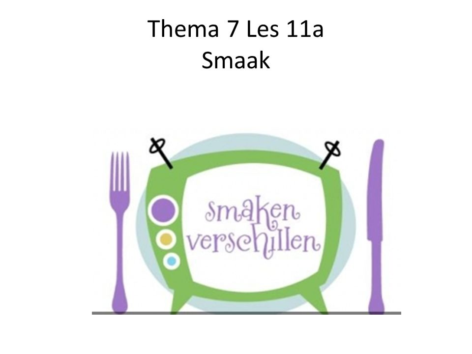 Thema 7 Les 11a Smaak