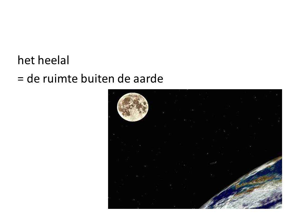 = de ruimte buiten de aarde