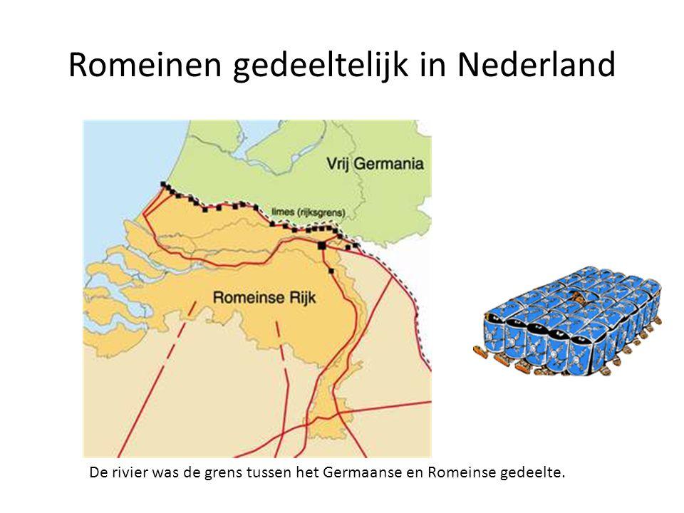 Romeinen gedeeltelijk in Nederland De rivier was de grens tussen het Germaanse en Romeinse gedeelte.