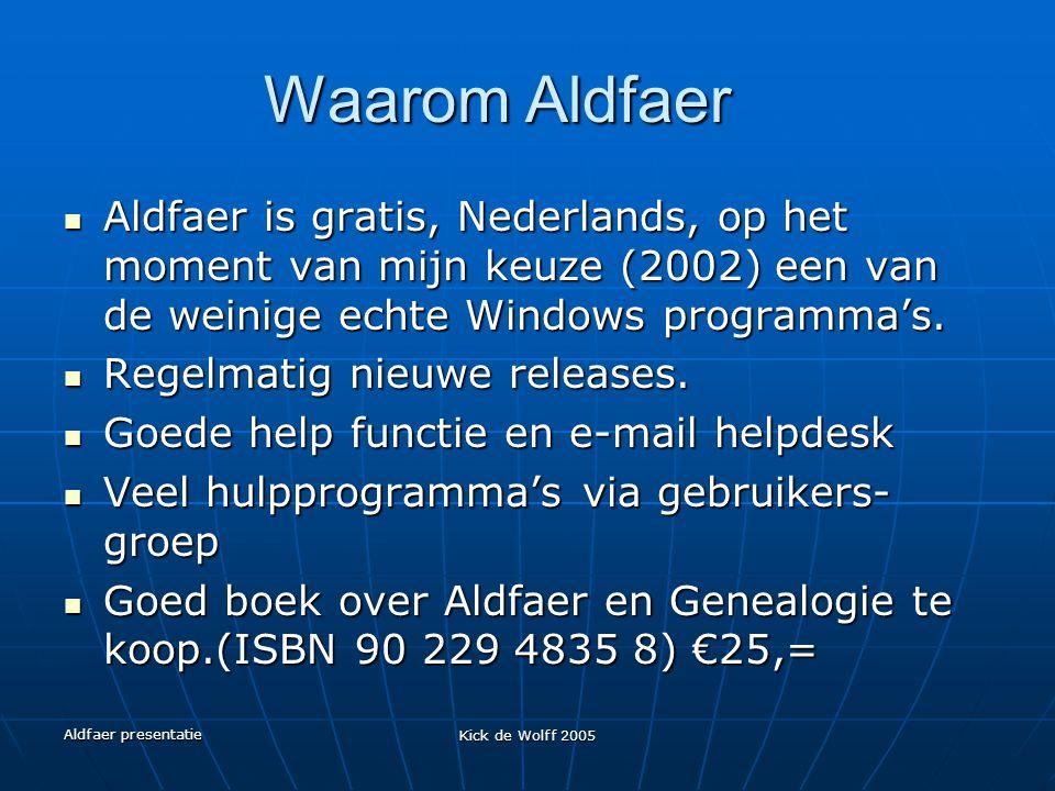 Aldfaer presentatie Kick de Wolff 2005 Waarom Aldfaer Aldfaer is gratis, Nederlands, op het moment van mijn keuze (2002) een van de weinige echte Wind