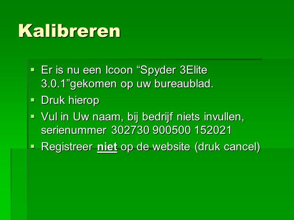 """Kalibreren  Er is nu een Icoon """"Spyder 3Elite 3.0.1""""gekomen op uw bureaublad.  Druk hierop  Vul in Uw naam, bij bedrijf niets invullen, serienummer"""