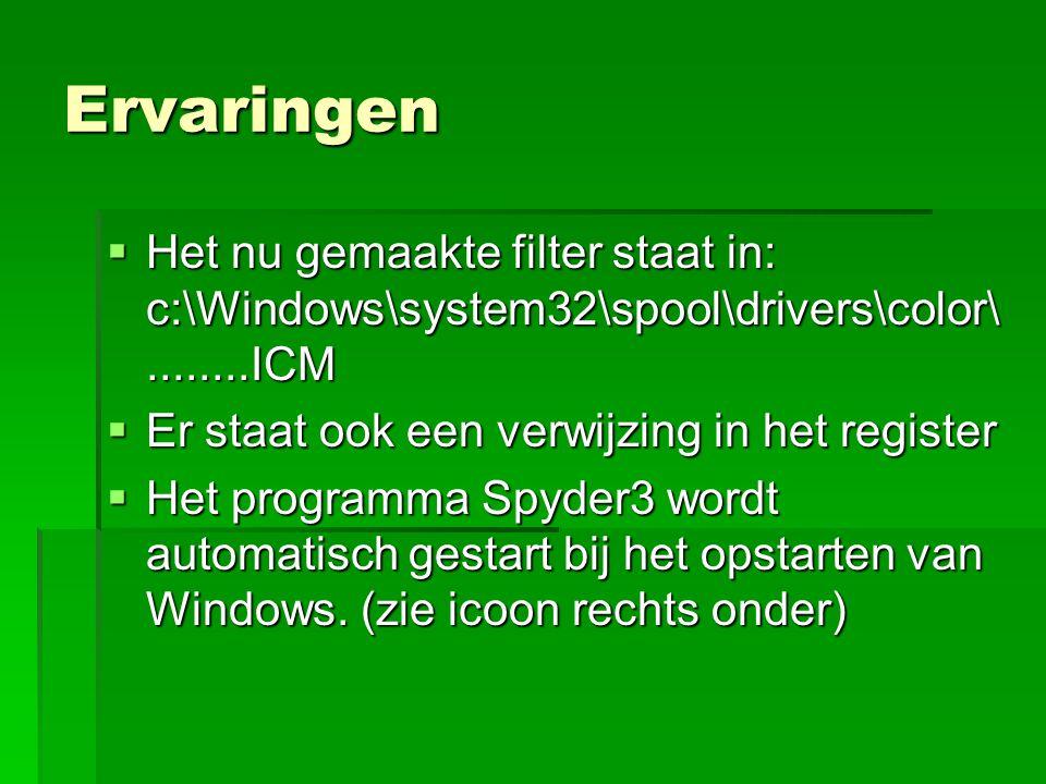 Ervaringen  Het nu gemaakte filter staat in: c:\Windows\system32\spool\drivers\color\........ICM  Er staat ook een verwijzing in het register  Het