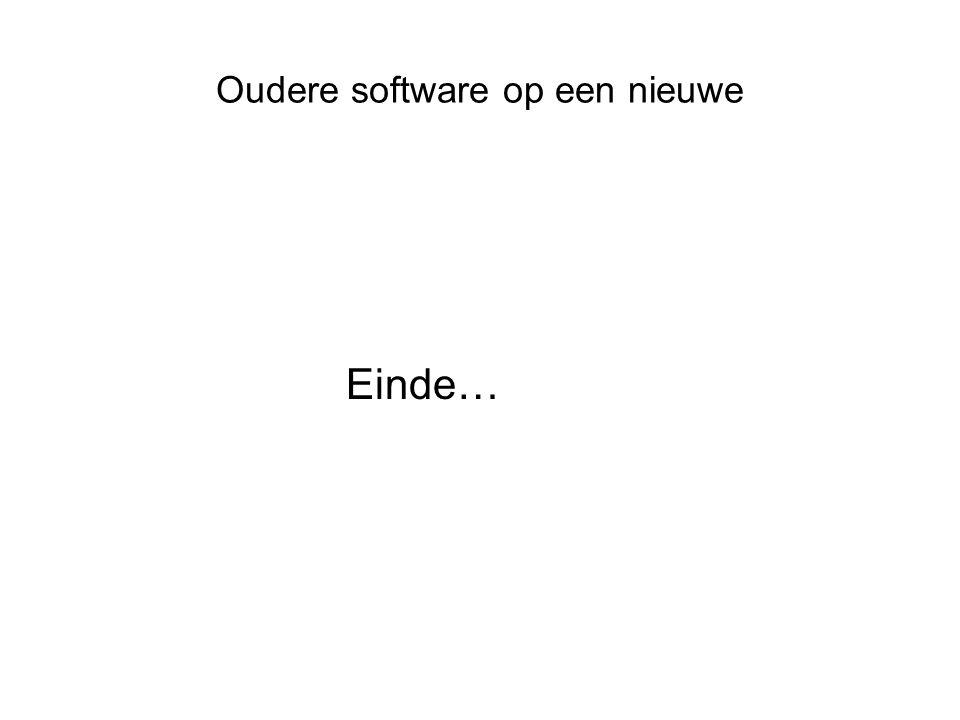 Oudere software op een nieuwe Einde…