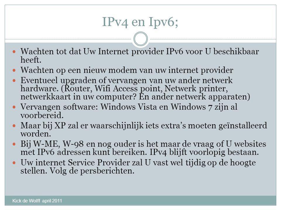 IPv4 en Ipv6; Wachten tot dat Uw Internet provider IPv6 voor U beschikbaar heeft.