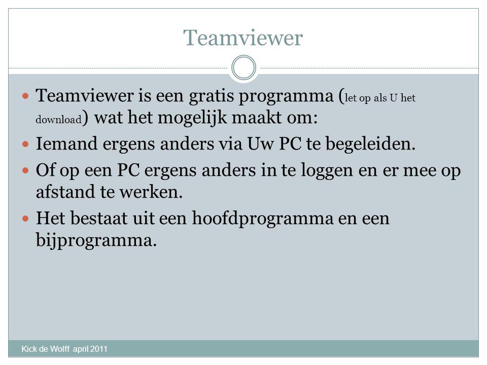 Teamviewer Teamviewer is een gratis programma ( let op als U het download ) wat het mogelijk maakt om: Iemand ergens anders via Uw PC te begeleiden. O