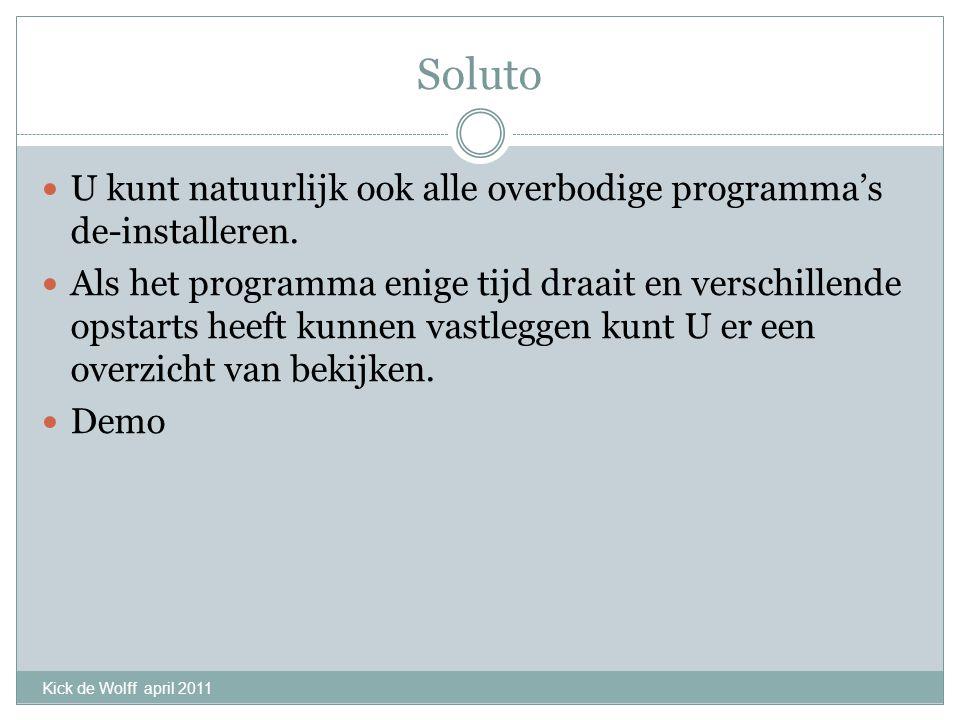 Soluto U kunt natuurlijk ook alle overbodige programma's de-installeren. Als het programma enige tijd draait en verschillende opstarts heeft kunnen va