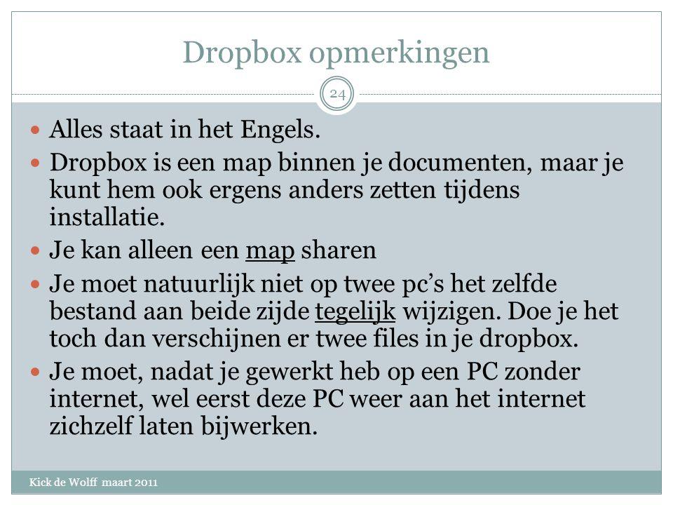 Dropbox opmerkingen Kick de Wolff maart 2011 Alles staat in het Engels.