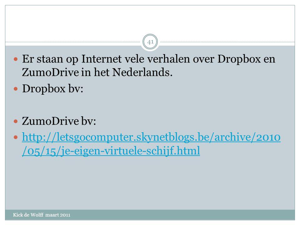 Er staan op Internet vele verhalen over Dropbox en ZumoDrive in het Nederlands.