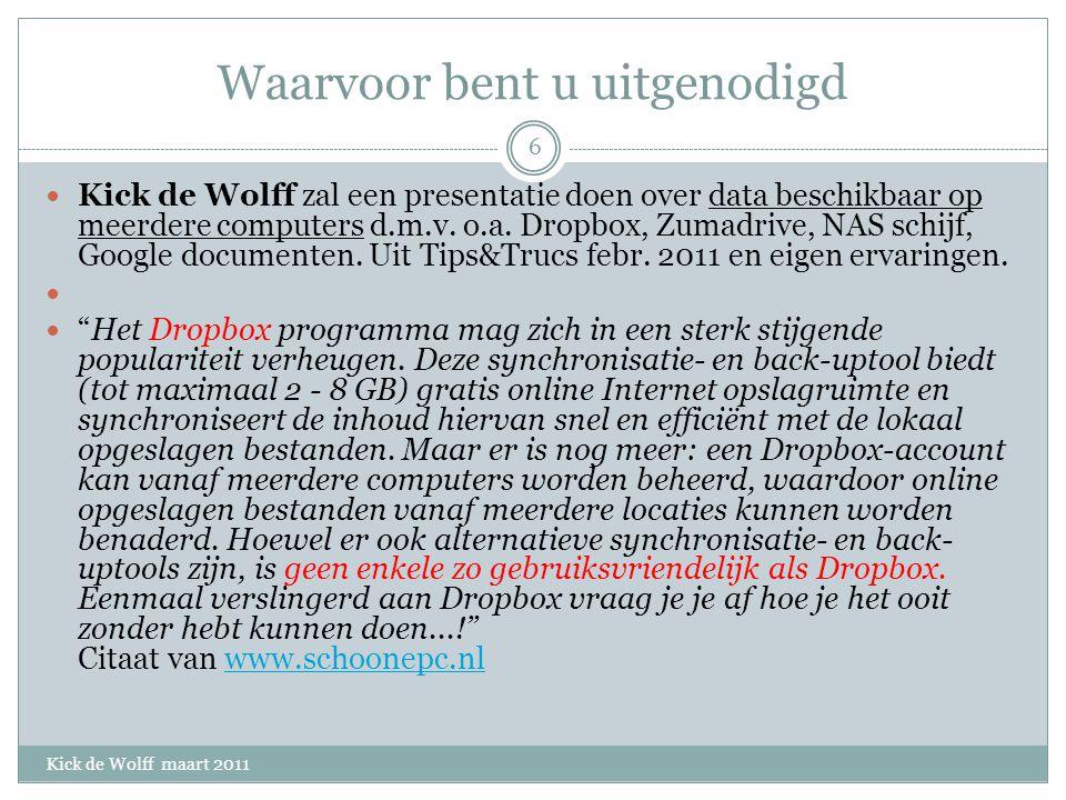 Bijzonderheden Dropbox Kick de Wolff maart 2011 De Dropbox is een bestand op Internet en een map op je PC.