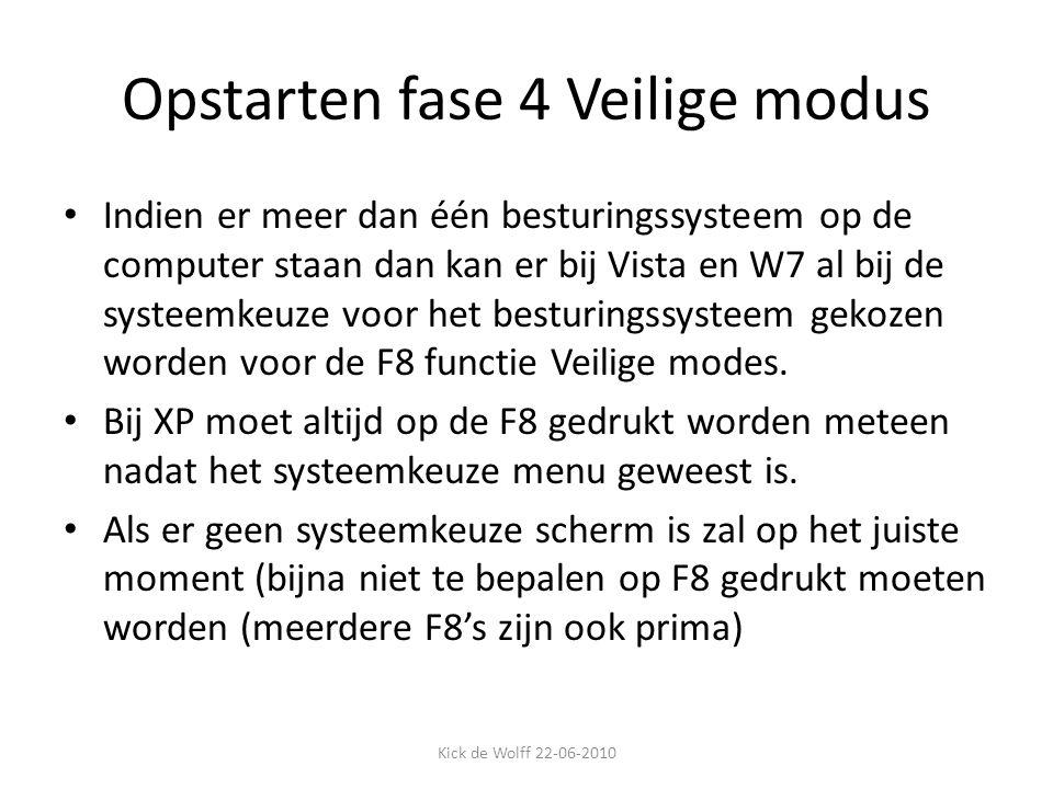 Opstarten fase 4 Veilige modus Indien er meer dan één besturingssysteem op de computer staan dan kan er bij Vista en W7 al bij de systeemkeuze voor he