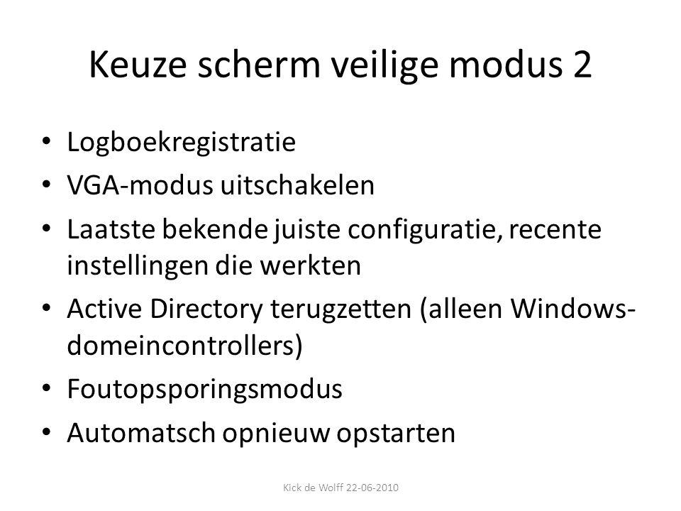 Keuze scherm veilige modus 2 Logboekregistratie VGA-modus uitschakelen Laatste bekende juiste configuratie, recente instellingen die werkten Active Di