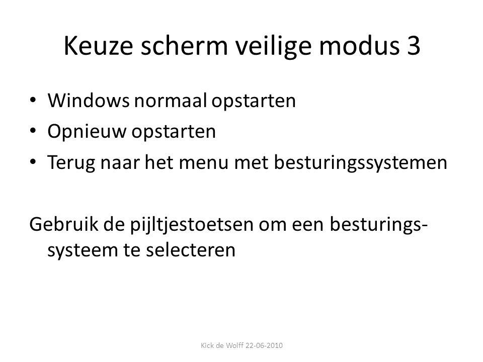 Keuze scherm veilige modus 3 Windows normaal opstarten Opnieuw opstarten Terug naar het menu met besturingssystemen Gebruik de pijltjestoetsen om een