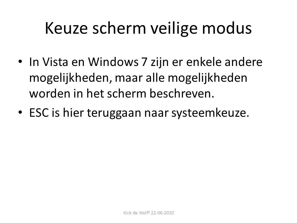 Keuze scherm veilige modus In Vista en Windows 7 zijn er enkele andere mogelijkheden, maar alle mogelijkheden worden in het scherm beschreven. ESC is