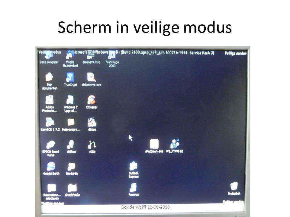 Scherm in veilige modus Kick de Wolff 22-06-2010