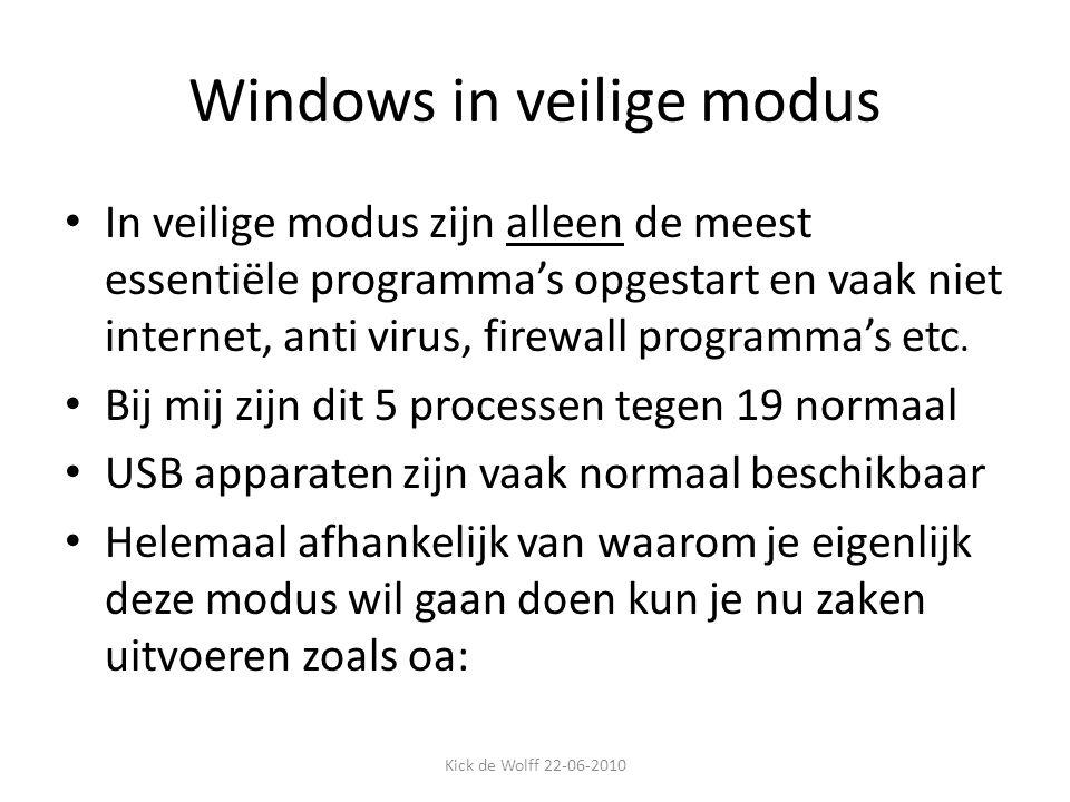 Windows in veilige modus In veilige modus zijn alleen de meest essentiële programma's opgestart en vaak niet internet, anti virus, firewall programma'