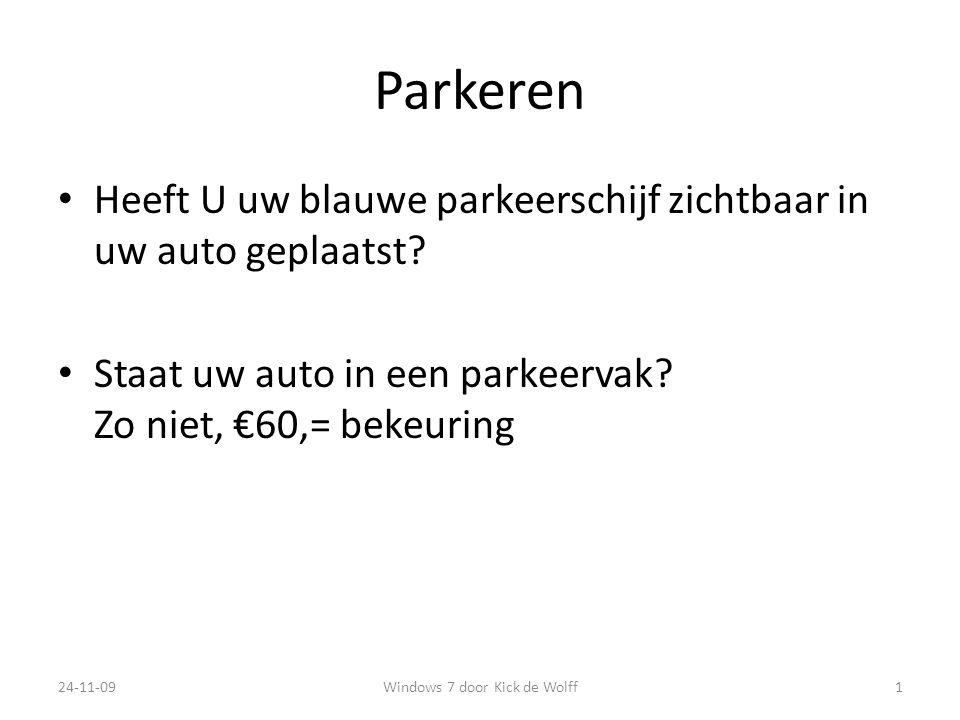Parkeren Heeft U uw blauwe parkeerschijf zichtbaar in uw auto geplaatst.