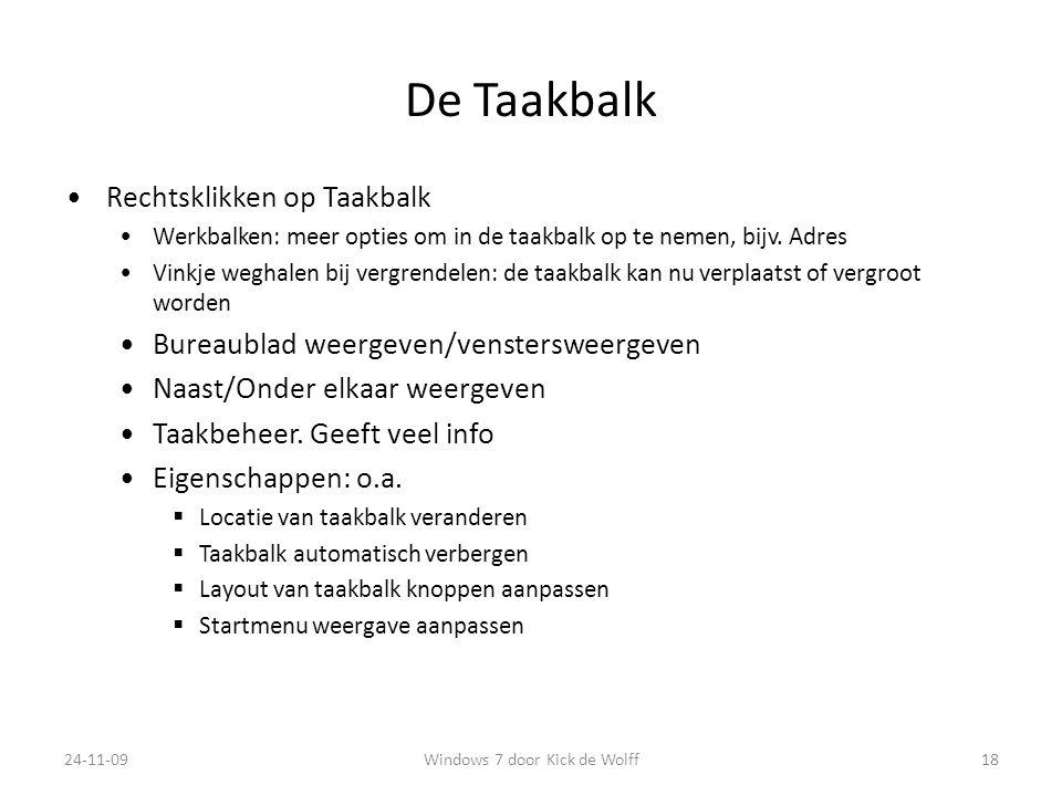 De Taakbalk Rechtsklikken op Taakbalk Werkbalken: meer opties om in de taakbalk op te nemen, bijv.