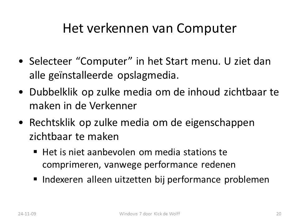 Het verkennen van Computer Selecteer Computer in het Start menu.